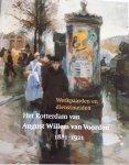 COUWENBERG, Marc - Werkpaarden en dienstmeiden. Het Rotterdam van August Willem van Voorden 1881 - 1921.