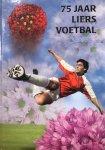 BOS, J van de & KOOIJMAN, G. & MEIJS, J. van de & SANDE, A. van de (red.) - 75 jaar Liers voetbal