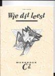 Aarnoutse, Cor, Wouw, Jos van de - Wie dit leest Werkboeken C2