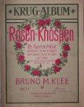 KLEE, BRUNO M. (ED.), - Krug Album. Rosen Knospen. 24 klavierstuecke mittlerer Schwierigkeit ueber beliebte Opernmelodien und Lieder. Heft I.