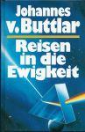 Buttlar, Johannes von - REISEN IN DIE EWIGKEIT