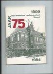 Baarslag, J.H., T.R. Stegeman (samenstellers) - 75 jaar Rijks Middelbare Landbouwschool Meppel. 1909 - 1984.