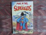 Bel, Marc de (samenstelling). - Marc de Bel en de Superkids. --- 2e druk, 1999. Geb. In z.g.st. Tekeningen van Steven Dhondt. 48 pp. Boek bevat verhaal Super van MdB en wordt gevolgd door elf verhalen van jongeren over het onderwerp hoe het zou zijn Superman te zijn.