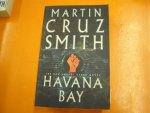 CRUZ SMITH, MARTIN - HAVANA BAY