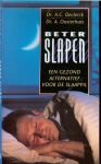 Declerck, A.C.  .. A.  Oosterhuis .. Bewerking door Helena Wiedijk - Beter slapen .. Een gezond alternatief voor de slaappil