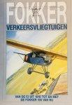 de Leeuw, Rene. Illustraties Serge Stone. - Fokker verkeersvliegtuigen. Van de F. I. uit 1918 tot en met de Fokker 100 van nu.