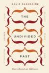Cannadine, David - THE UNDIVIDED PAST