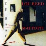 Lou Reed, Mattotti - De Raaf