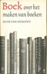 Krimpen, Huib van - Boek over het maken van boeken. Nieuwe, herziene & vermeerderde uitgave