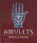 Paine, Sheila - Amulets; a world of secret powers, charms and magic (with 431 illustrations)