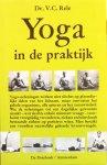 Rele, dr. V.C. - Yoga in de praktijk; het voorkomen van vroegtijdig verouderen door toepassing van de leer van de yoga