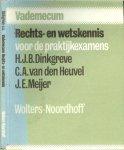 Meijer  Auteur: J.E. Meijer C.A. van den Heuvel Co-auteur: H.J.B. Dinkgreve - Rechts en Wetskennis v.d. Praktijkexamens