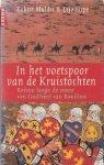 Mulder, Robert / Siepe, Lejo - In het voetspoor van de Kruistochten (Reizen langs de route van Godfried van Bouillon)