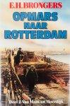 Brongers, E.H. - Opmars naar Rotterdam. Deel 2: Van Maas tot Moerdijk.