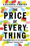 Eduardo Porter - The Price of Everything Finding Method in the Madness of What Things Cost