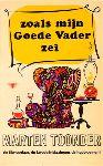 Toonder, Marten - Zoals Mijn Goede Vader Zei (de tijwisselaar, de kwade inblazingen, de hulpbloemerij), 202 pag. paperback, goede staat