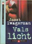 Zwagerman, Joost . Omslagontwerp Ron van Roon  Omslagfoto Klaas Koppe - Vals Licht