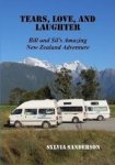 Sanderson, Sylvia - Tears, Love and Laughter  -  Bill and Sil's Amazing New Zealand Adventure