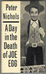 Nichols, Peter - A DAY IN THE DEATH OF JOE EGG