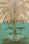 - Ad Fontes; een nieuwe Mare van de lofwaardige Broederschap van het Rozenkruis 1614 - 2014