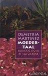Martinez, Demetria - Moedertaal, roman over El Salvador