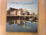 Pfeifer, Fred; Dekkers, Ger (foto's); Hein, Chris (vormgeving) - Zwolle gespiegeld