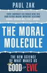 Paul J. Zak - The Moral Molecule The New Science of What Makes Us Good or Evil