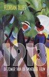 Florian Illies 98295 - 1913  de zomer van de twintigste eeuw