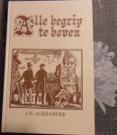 Alexander J.H. - Alle begrip te boven