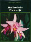 Natuurboeken - K. A. van den Hoek (redactie) - DE WONDERLIJKE NATUUR - HET EXOTISCHE PLANTENRIJK