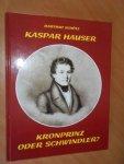 Schötz, Hartmut - Kaspar Hauser. Kronprinz oder Schwindler