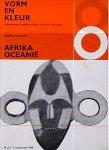 Hammacher, A.M. ; Wim Crouwel (design) - Vorm en kleur : beeldhouwwerken uit Afrika en Oceanie
