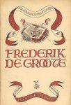 Onbekend - Frederik de Groote (Kernspreuken van den Staatsman, Soldaat, Denker)