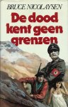 Nicolaysen, Bruce - DE DOOD KENT GEEN GRENZEN
