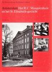 Meischke, R. - Amsterdam. Het R.C. Maagdenhuis, het huizenbezit van deze instelling en het St. Elisabeth-gesticht.