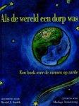 Smith, D.J. - Als de wereld een dorp was - een boek over de mensen op aarde