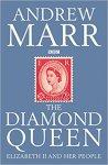 Marr, Andrew - Diamond Queen / Elizabeth II and Her People