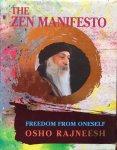 Osho Rajneesh (Bhagwan Shree Rajneesh) - The Zen Manifesto; freedom from oneself