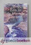 Hegger, Ds. H.J. - Een in de levende Christus --- Door het geloof, vanuit de liefde naar de eenheid