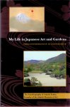 Zenko, Adachi (ds1303) - My Life in Japanese Art and Gardens / From Entrepreneur to Connoisseur