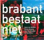Blanken, Piet den - Brabant bestaat niet. Fotoboek met ruim 100 fotos van Joyce van Belkom, Korrie Besems, Piet den Blanken en Jos Lammers. Tekst van Arnoud-Jan Bijsterveld en Hans Zoete.