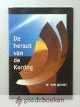 Gorsel, W. van - De heraut van de Koning --- Acht overdenkingen over Johannes de Doper. Omslagontwerp Anneke Kaai - van Wijngaarden