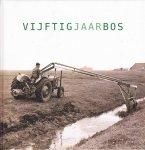 Piet Montsma - Bolsward  - Vijftigjaarbos (50 jaar Bos)   1962-2012