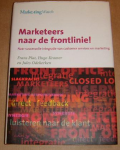 Auteur: F. Plat &H. Kramer Co-auteur: J. Odekerken - Marketeers naar de frontlinie! Naar succesvolle integratie van customer services en marketing