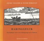 Volgers, Jouke & Peter Dorleijn - Haringgeluk (Een Enkhuizer Visser over de Haringvangst op de Zuiderzee), 62 pag. paperback,zeer goede staat (omslag iets verkleurd, naam op schutblad)