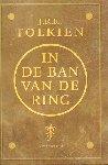 Tolkien, J.R.R. - In de Ban van de Ring (compleet, 3 delen in 1 band)