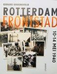 Groeneveld, Gerard. - Rotterdam frontstad. 10-14 mei 1940.