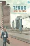 Putten, N.J. van - Terug naar de stad / druk 1e / een kleine geschiedenis