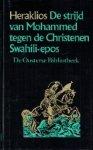 - De Oosterse Bibliotheek 4 - Heraklios  De strijd van Mohammed tegen de Christenen Swahili-epos