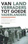 Grevers, Helen - Van landverraders tot goede vaderlanders. De opsluiting van collaborateurs in Nederland en Belgie, 1944-1950.